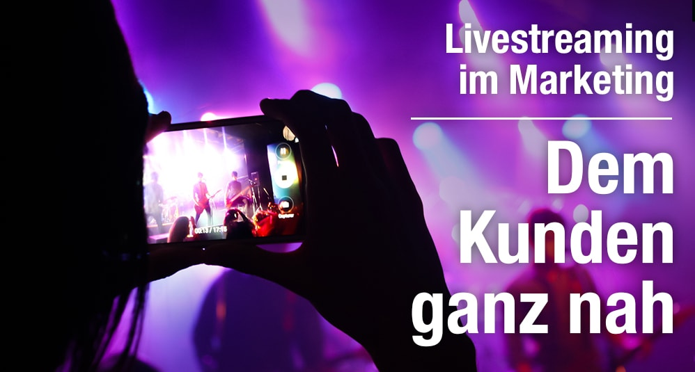 Live-Streaming im Marketing